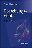 Michael Fuchs et al.: Forschungsethik. Eine Einführung