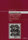 Dietmar Hübner: Die Bilder der Gerechtigkeit. Zur Metaphorik des Verteilens